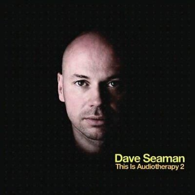 Dave Seaman - This Is Audiotherapy 2