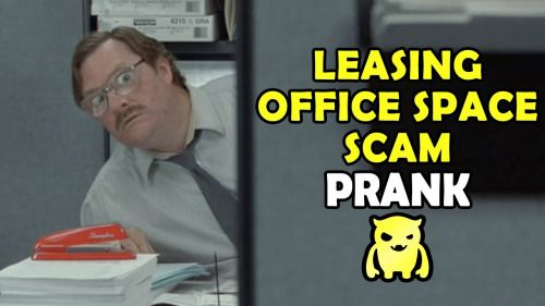 Leasing Office Space Scam Prank Ownage Pranks Watch the Follow