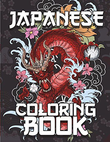 Download Pdf Japanese Coloring Book Super Relaxing And Very Beautiful Japanese Designs Coloring Pages Relaxation Ca Tattoo Coloring Book Coloring Books Books
