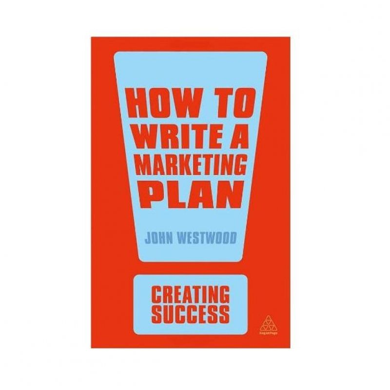 How To Write A Marketing Plan Th Edition  Business  Management