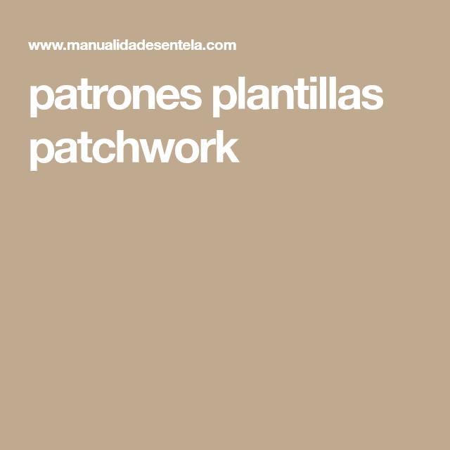 patrones plantillas patchwork   Plantas, Patrones y Explicacion