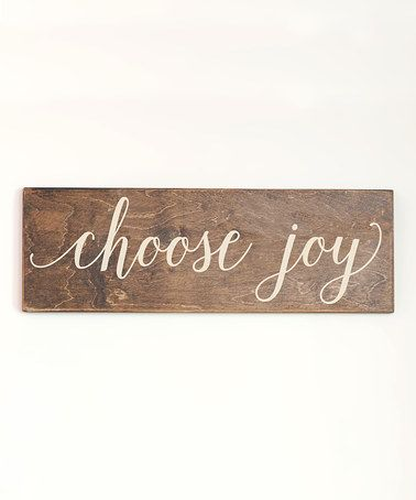 Another great find on #zulily! Cream 'Choose Joy' Wall Sign