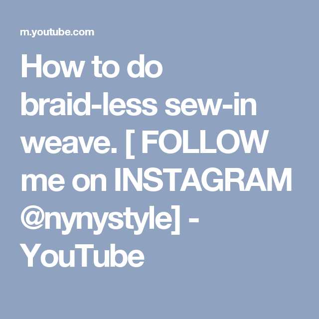 How To Do Braid Less Sew In Weave Follow Me On Instagram