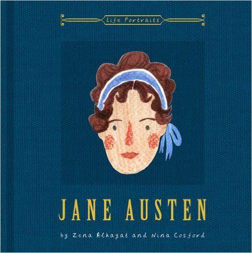 Jane Austen (LIfe Portraits): Amazon.co.uk: Zena Alkayat, Nina Cosford: 9780711236660: Books