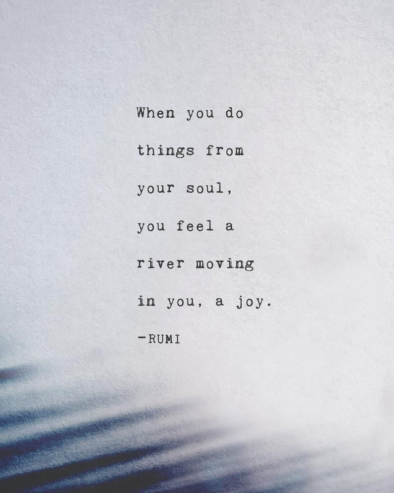Rumi quote print, when you do things from your soul you feel a river moving in you, poetry print, Rumi quote art, mens art, wall decor