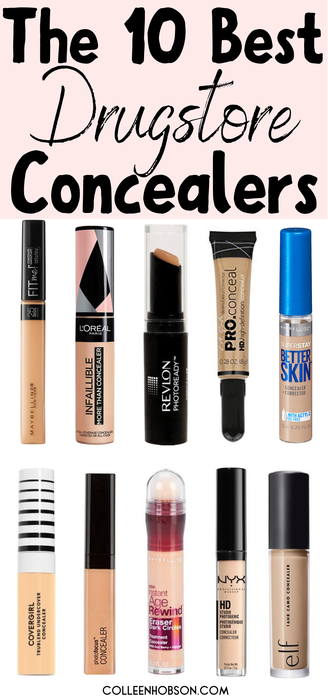 The 10 Best Drugstore Concealers On The Market Today Colleen Hobson In 2020 Best Drugstore Concealer Drugstore Concealer Concealer