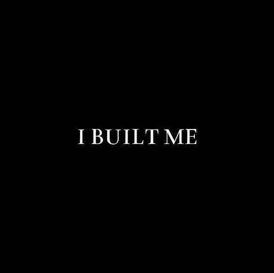 I Built Me 💋
