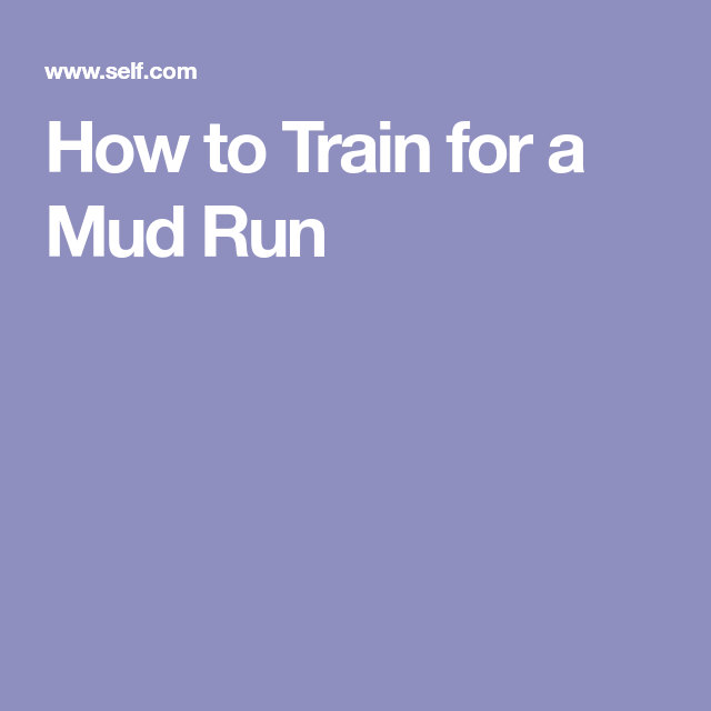 How to Train for a Mud Run