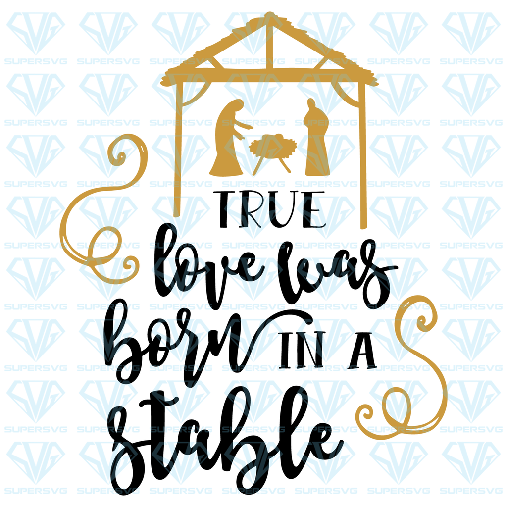 Download True Love Was Born In A Stable SVG Files For Silhouette ...