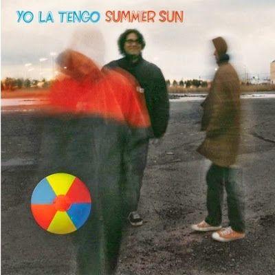 Nos années Trip Hop et Rock indé: Yo La Tengo - Summer sun (2003)  un vieux Yo La Tengo de 2003 pour relancer ce blog !