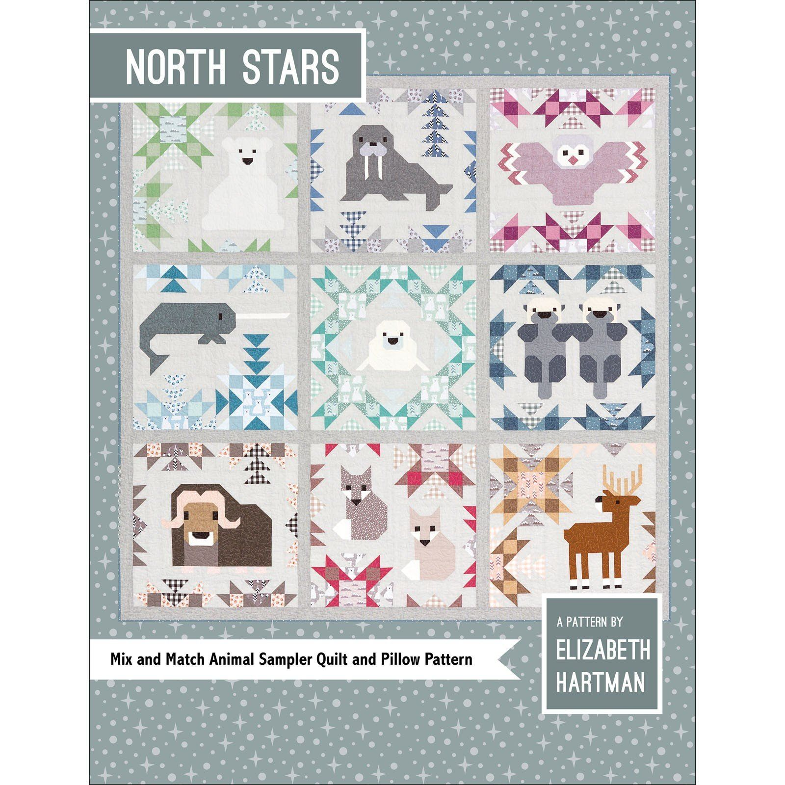 Quilt Pattern ~ NORTH STARS ~ by Elizabeth Hartman Animal Sampler Quilt