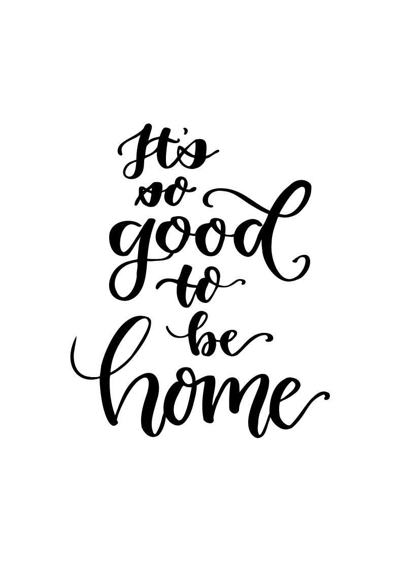 85x11 Its So Good To Be Home Quote Digital File Instant Download