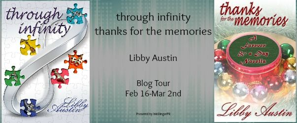 #giveaway Blog Tour: Through Infinity & Thanks for the Memories (forever and a day Books 1 & 2) by Libby Austin - http://www.fictionzeal.com/blog-tour-giveaway-through-infinity-thanks-for-the-memories-forever-and-a-day-books-1-2-by-libby-austin/