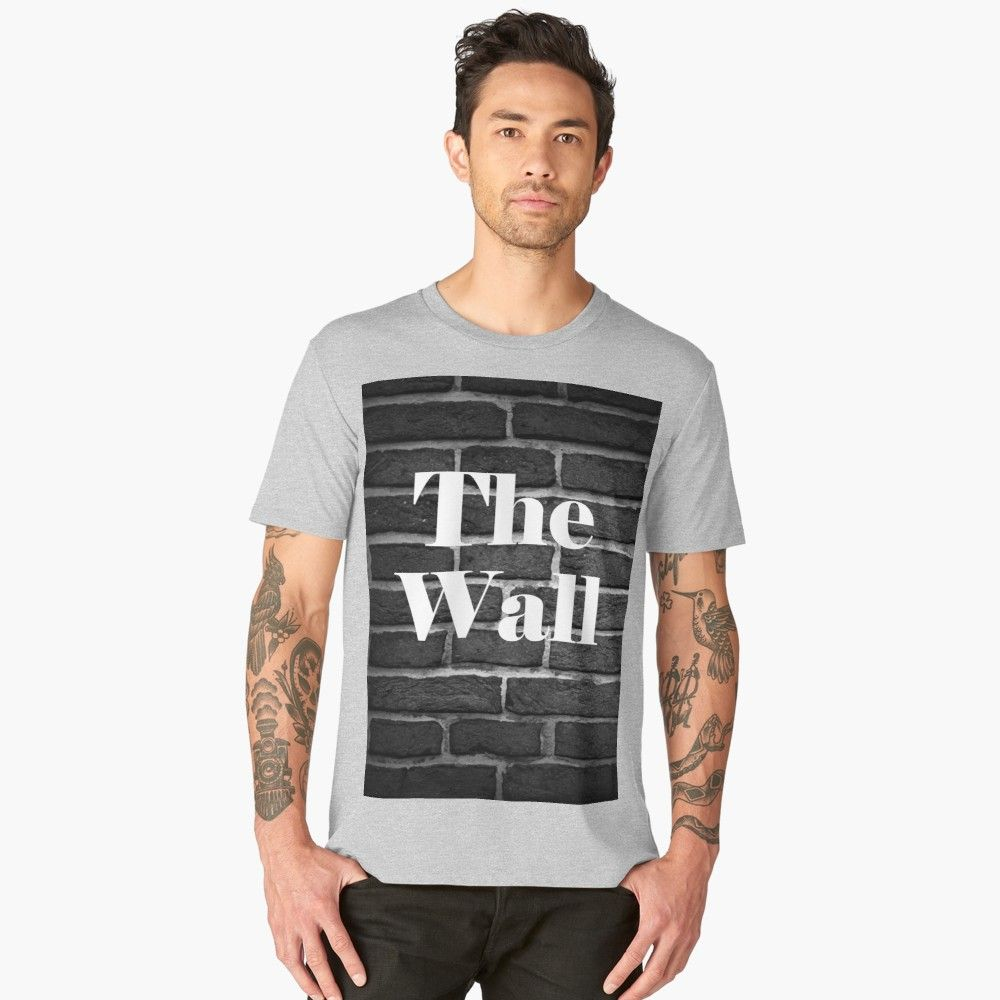 The wall premium tshirt by rutiz10 t shirt shirts