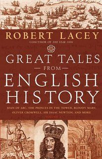 Great Tales from English History - Robert Lacey