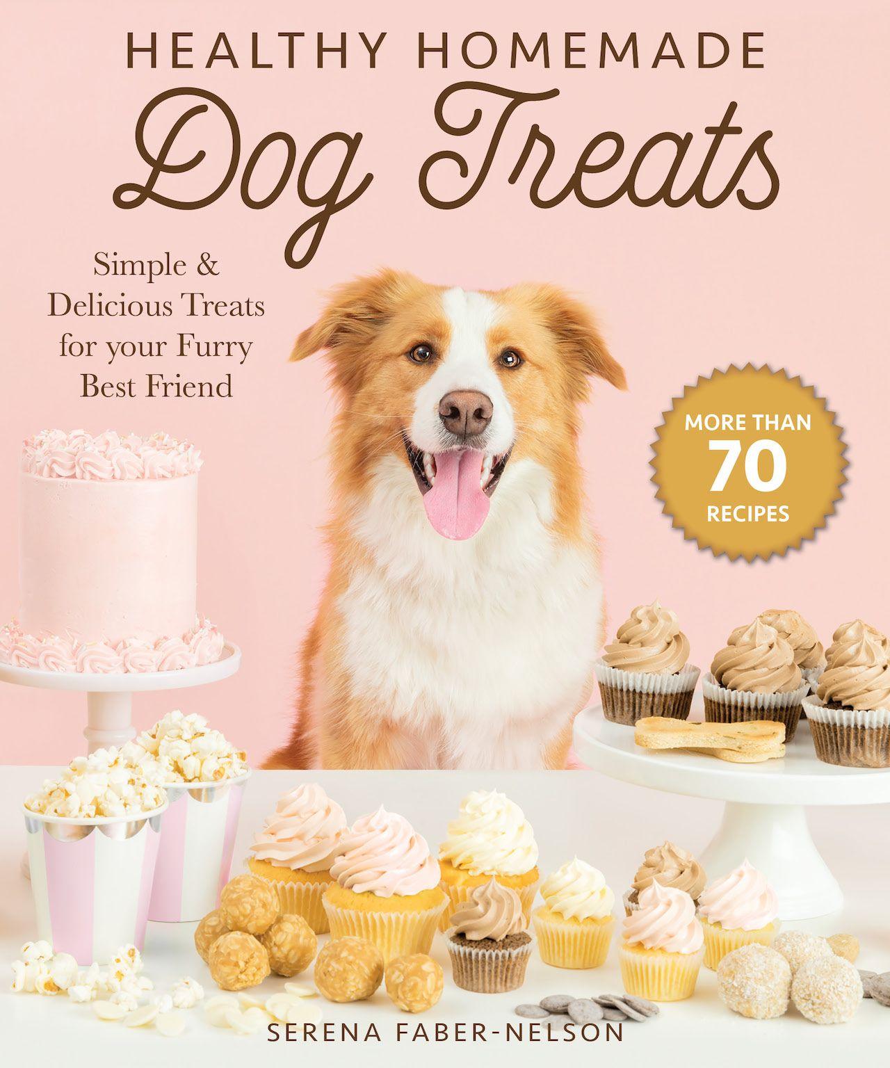 Healthy Homemade Dog Treats Recipe Book Dog Treat Recipe Book