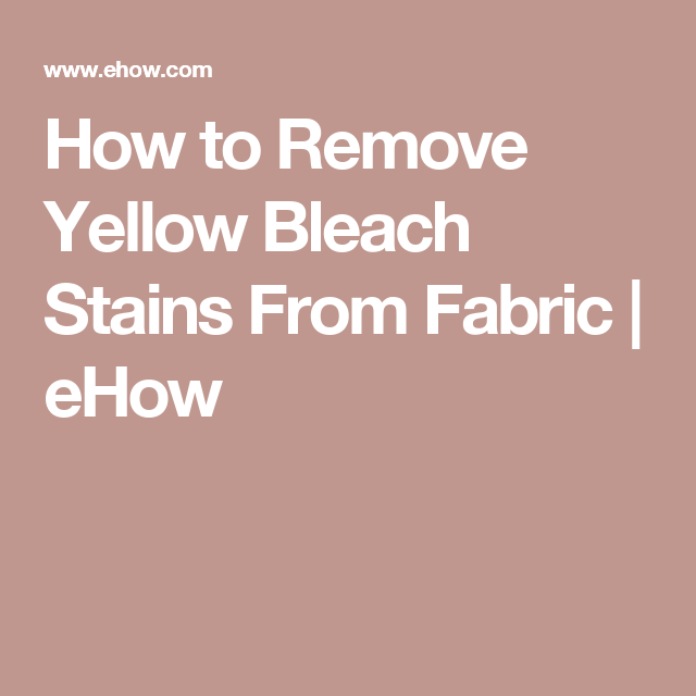 How Remove Yellow Bleach Stains From Fabric Deodorant
