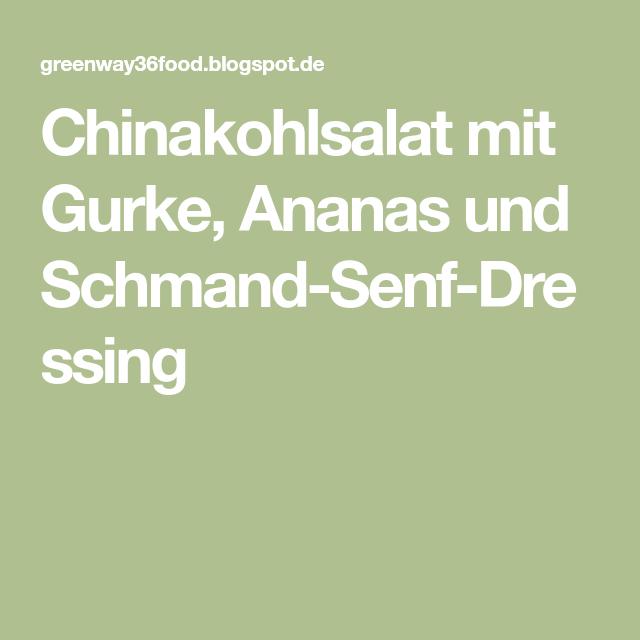 Chinakohlsalat mit Gurke, Ananas und Schmand-Senf-Dressing