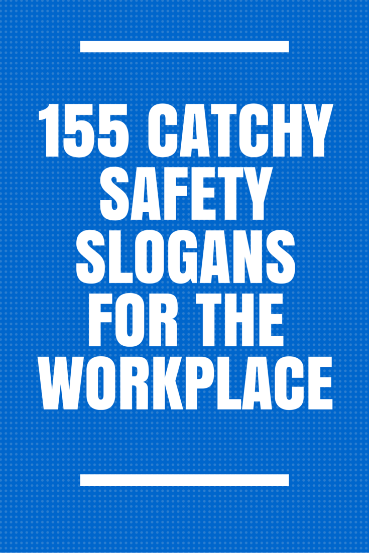 201 Catchy Safety Slogans for the Workplace Safety