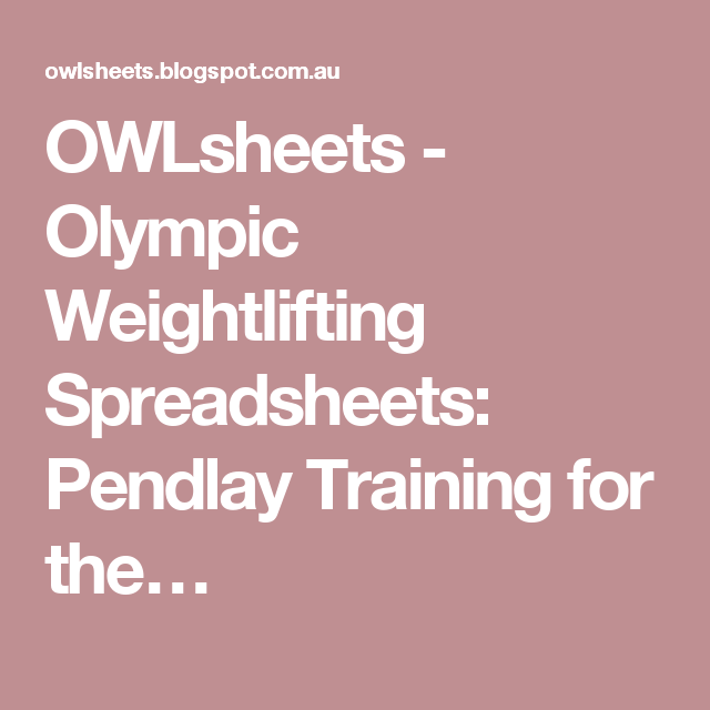 owlsheets olympic weightlifting spreadsheets pendlay training for the