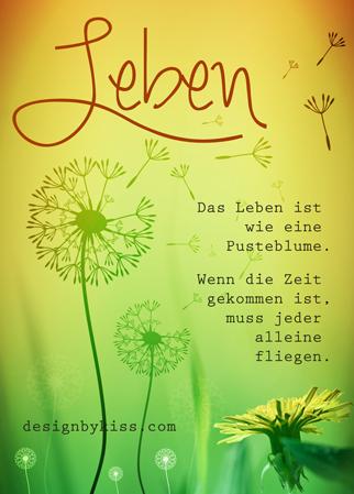 Das Leben ist wie eine Pusteblume  | ♥ Sprüche & Weisheiten
