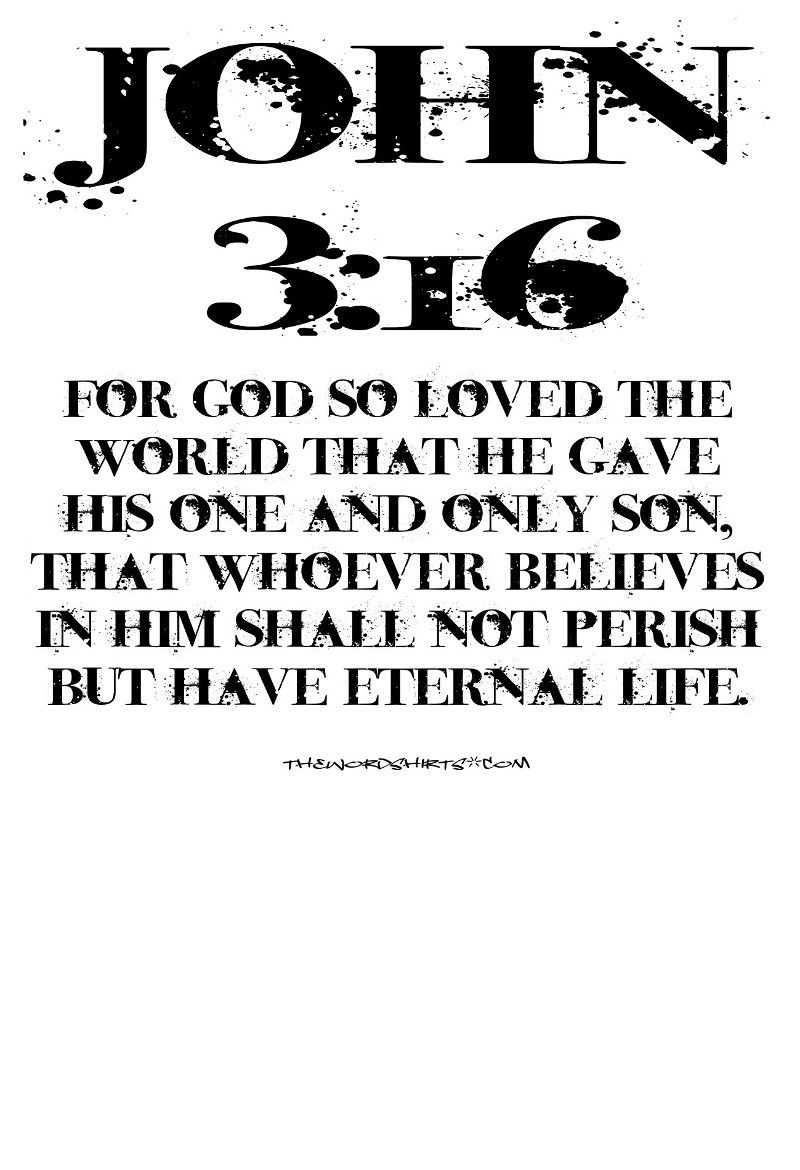 For God so loved the world that he gave his one and only