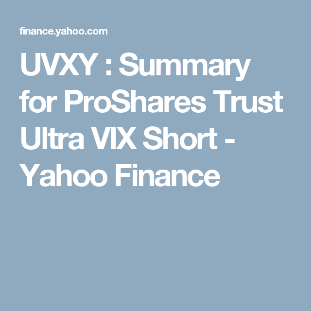 View the basic uvxy stock chart on yahoo finance change date range type and compare proshares trust ultra vix short against other companies also summary for rh pinterest