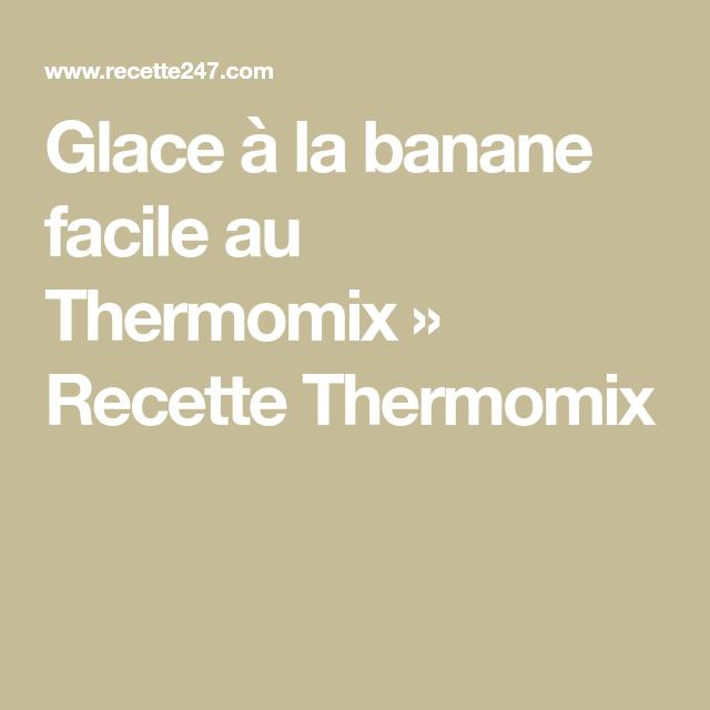 Glace à la banane facile au Thermomix