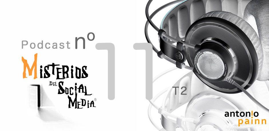 #11 Misterios del Social Media Podcast T2
