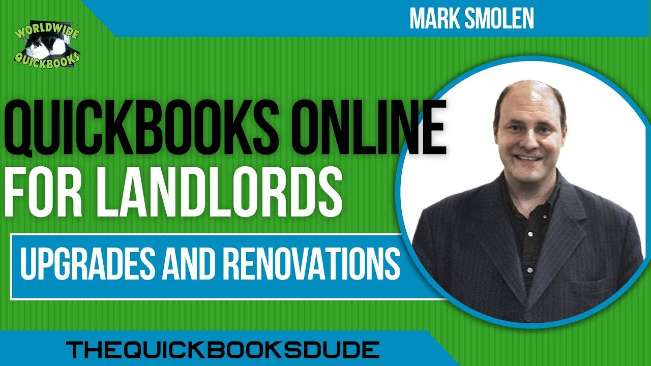 Quickbooks Online Landlords Property Renovations For Flipping Houses In 2020 Quickbooks Online Being A Landlord Quickbooks