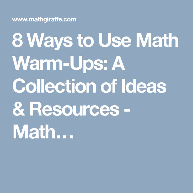 8 Ways to Use Math Warm-Ups: A Collection of Ideas & Resources - Math…