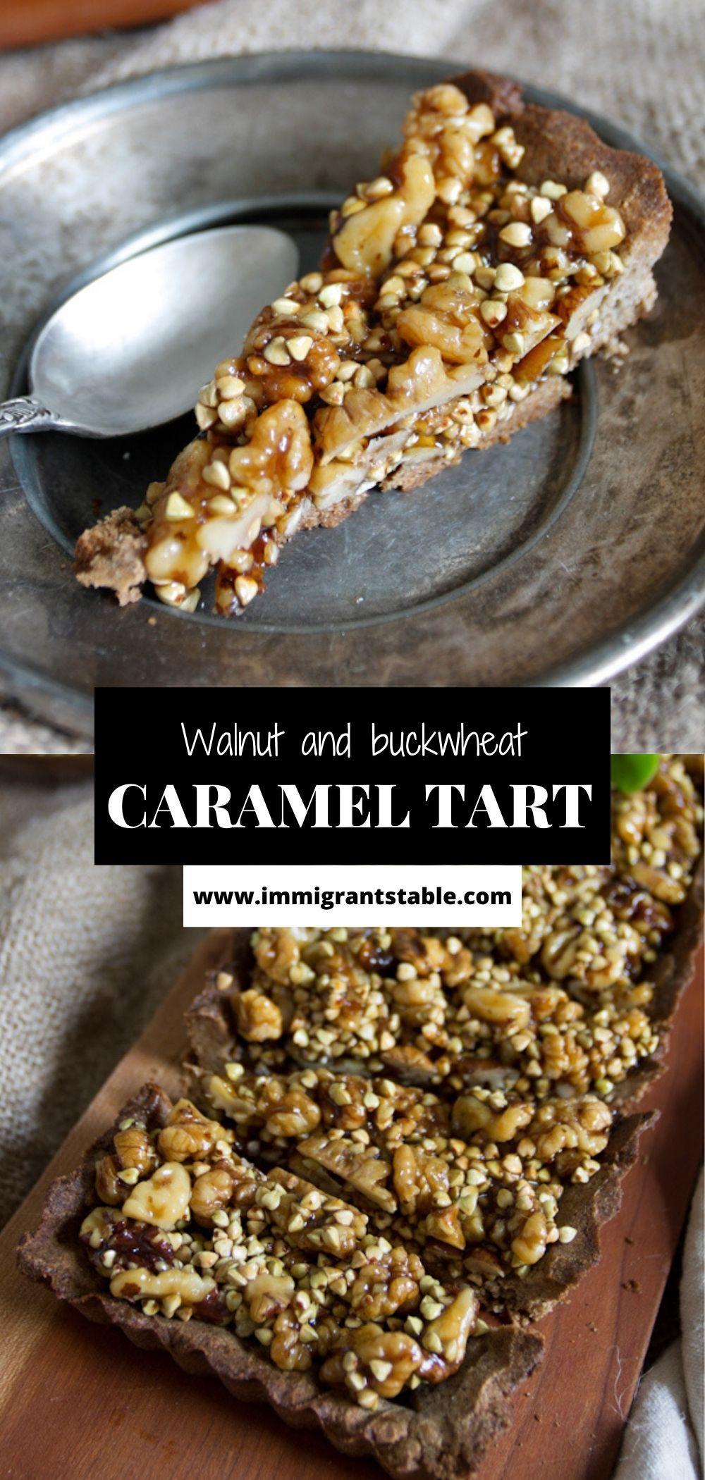 At The Immigrant S Table Walnut And Buckwheat Caramel Tart Recipe Caramel Tart Dessert Recipes Easy Sweet And Salty
