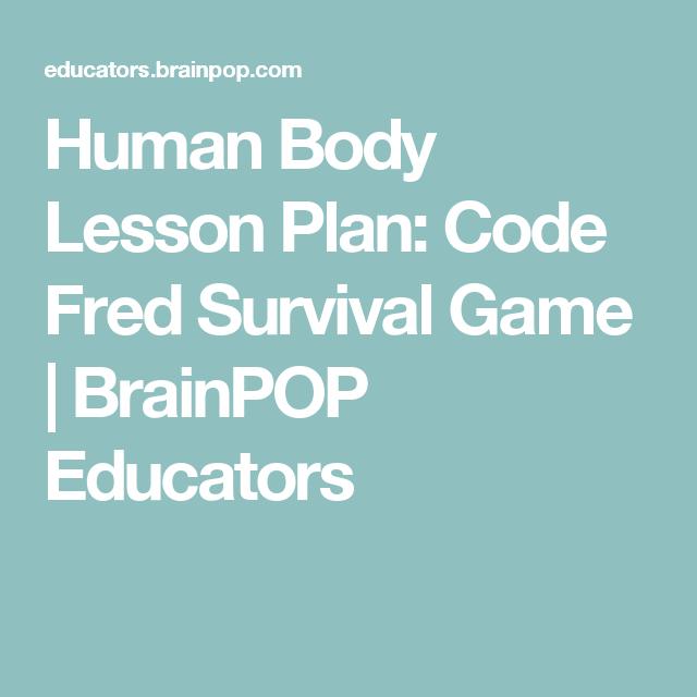 Human Body Lesson Plan: Code Fred Survival Game | BrainPOP Educators ...