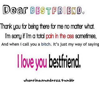 Dear Best Friend Love You Best Friend Love My Best Friend Tumblr Quotes