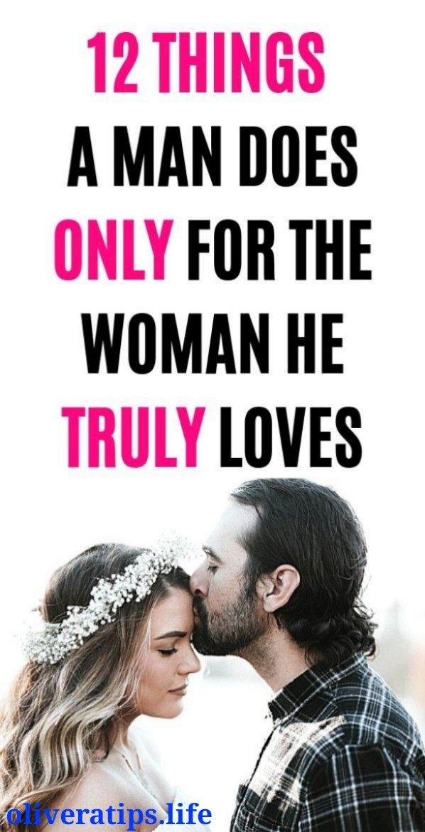12 Things a Man Does Only for the Woman He Truly L