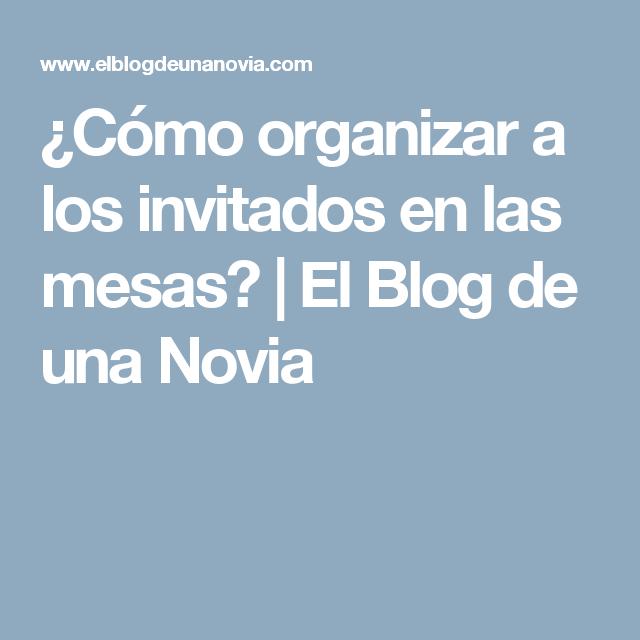 ¿Cómo organizar a los invitados en las mesas? | El Blog de una Novia