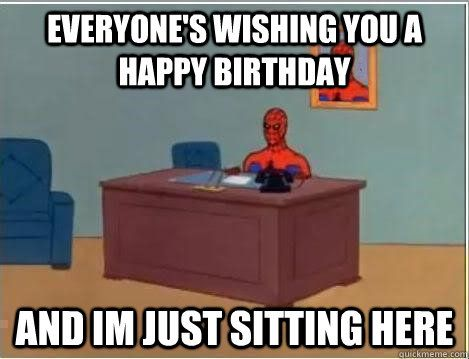 Happy Birthday Memes With Spiderman Find Best Latest Happy Birthday