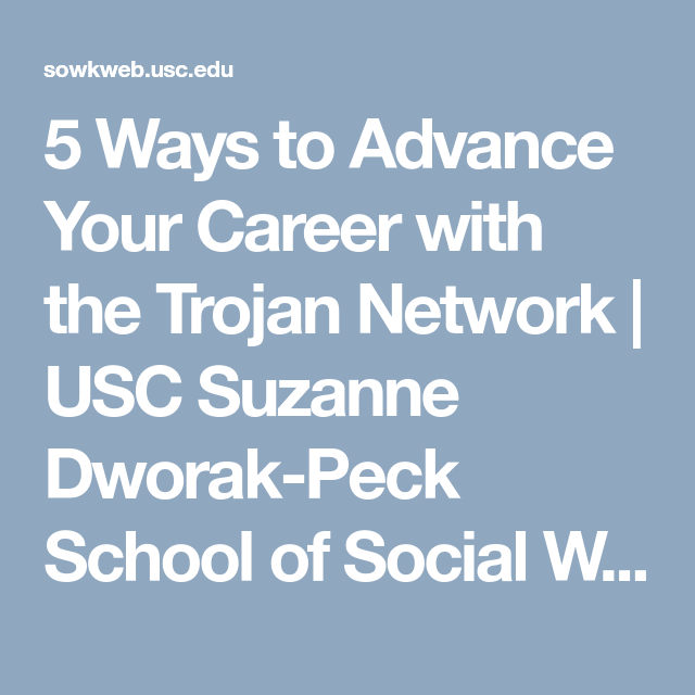 Ways To Advance Your Career With The Trojan Network  Usc