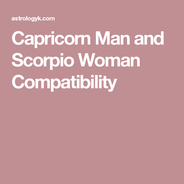 scorpio woman and capricorn man compatibility