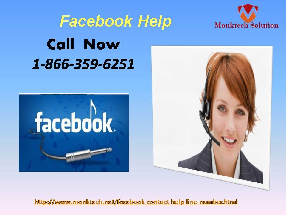 If you are looking for the real regarding Facebook solutions, then call us at our Facebook Help number 1-866-359-6251 as fast as you can. Here, you will get the utter solution within fractions of seconds with the help of our talented technical geeks. For more information: http://www.monktech.net/facebook-contact-help-line-number.html