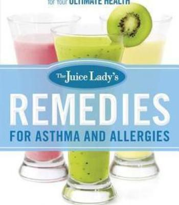 The juice ladys remedies for asthma and allergies delicious the juice ladys remedies for asthma and allergies delicious smoothies and raw food recipes forumfinder Gallery
