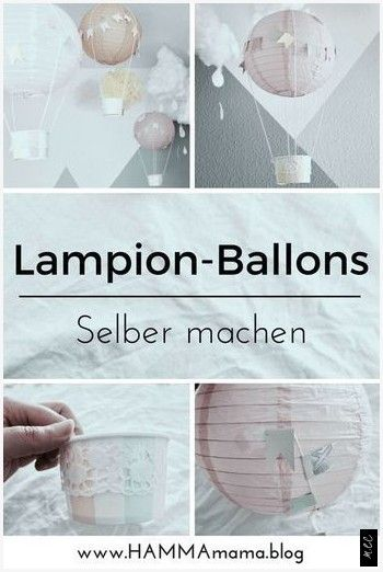 Hey you, are you looking for a beautiful decorating idea for the nursery? And you have a desire to make something yourself? Then take a look at however, like my DIY for these paper Lantern-Heißluftba... #DIY-decoration-idea #balloons #nursery #itself