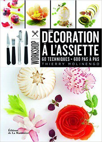 Amazon.fr - Décoration à l'assiette : 60 techniques, 600 pas à pas - Thierry Molinengo, Domitille Langot, Michel Langot - Livres
