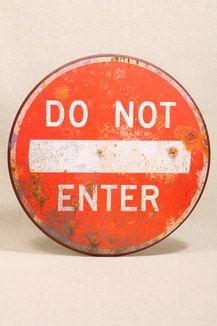 Don't Enter Sign   Shed signs, Monster room, Do not enter sign