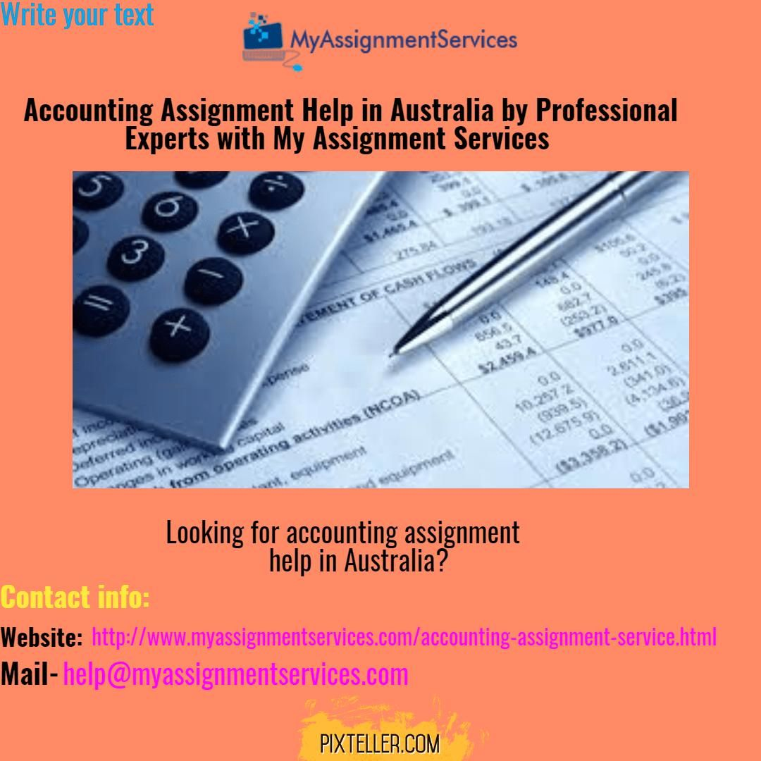 looking for accounting assignment service by professional  looking for accounting assignment service by professional accounting assignment experts look here my assignment services no1 company in provides