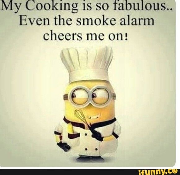 My Cooking is so fabulous.. Even the smoke alarm cheers mc on: - )