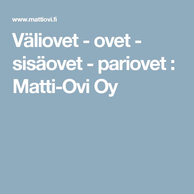 Väliovet - ovet - sisäovet - pariovet : Matti-Ovi Oy