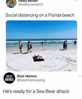 Epi Social Distancing On A Florida Beach He S Ready For A Sea Bear Attack Ifunny In 2020 Funny Hood Memes Hood Memes Crazy Funny Memes