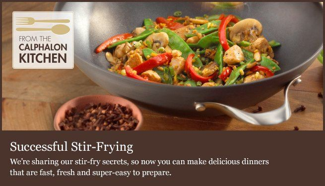 We're sharing our stir-fry secrets, so now you can make delicious dinners that are fast, fresh and super-easy to prepare.