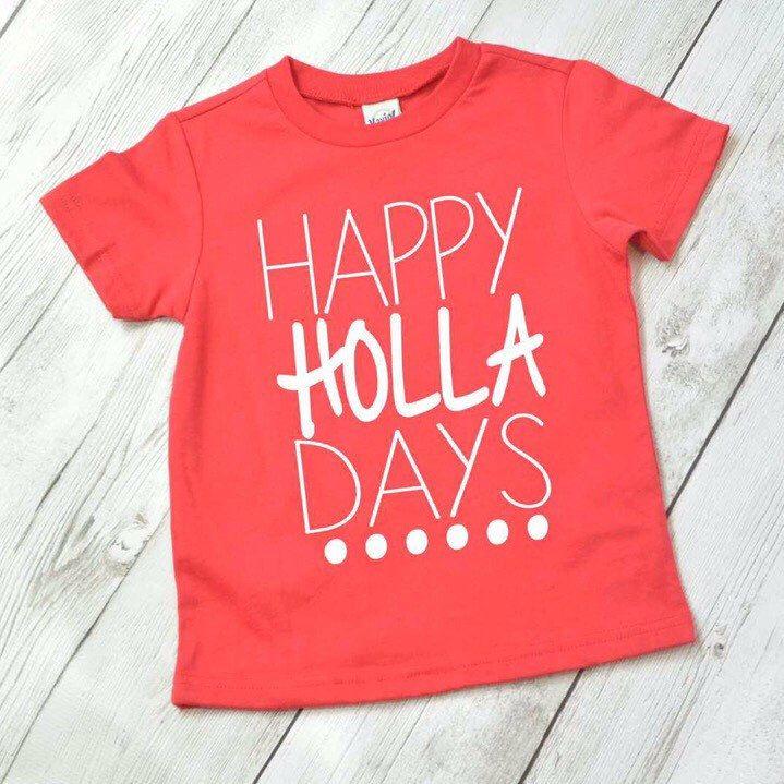 Kids Christmas shirt, funny Christmas shirt, Happy Holla Days shirt ...